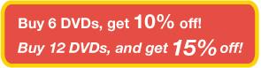 Buy 6 DVDs, get 10% off!
